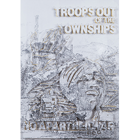 Troops out of the townships
