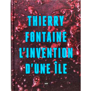 Thierry Fontaine, l'invention d'une île